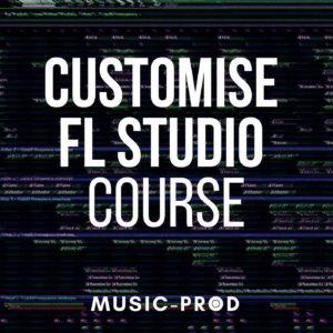 FL Studio Course: Customise FL Studio